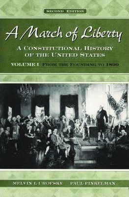 March of Liberty: From the Founding to 1890 Volume 1