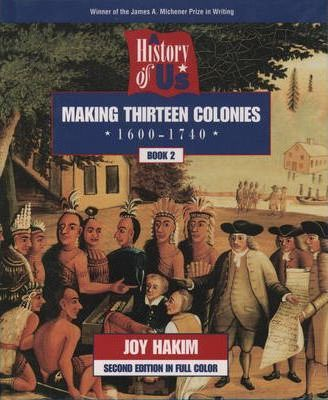 Making Thirteen Colonies History of Us Book Two Second Editi