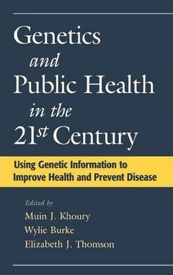 Genetics and Public Health in the 21st Century