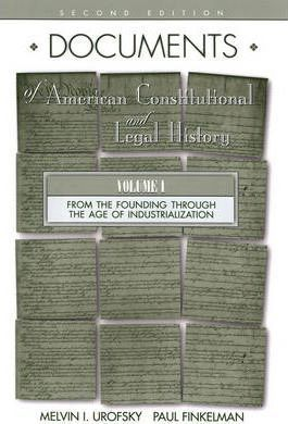 Documents of American Constitutionalism and Legal History: From the Age of Industrialization to the Present v.2