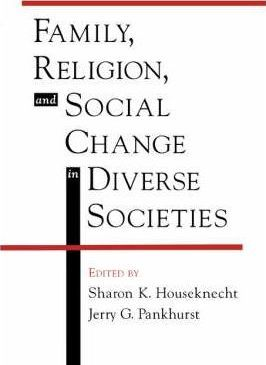 Family, Religion and Social Change in Diverse Societies