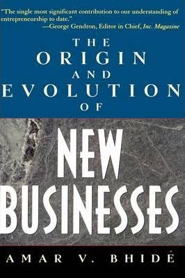 The Origins and Evolution of New Businesses
