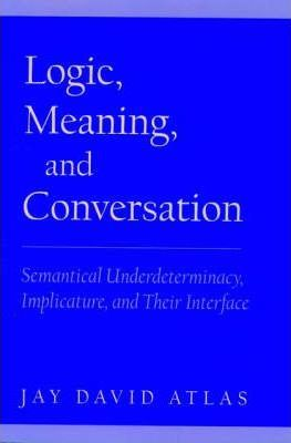 Logic, Meaning, and Conversation