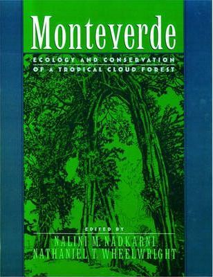 Monteverde: Ecology and Conservation of a Tropical Cloud Forest