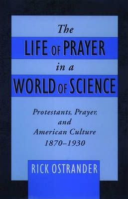 The Life of Prayer in a World of Science