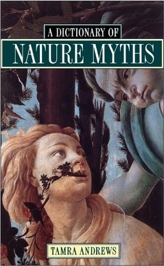 A Dictionary of Nature Myths