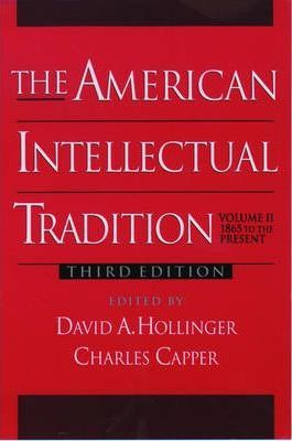 The American Intellectual Tradition: 1865 to the Present v.2