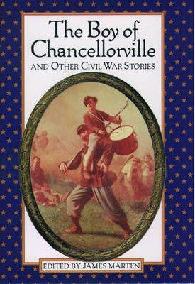 Boy of Chancellorville and Other Civil War Stories