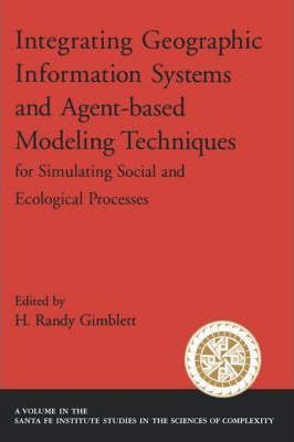 Integrating Geographic Information Systems and Agent-Based Modeling Techniques for Understanding Social and Ecological Processes