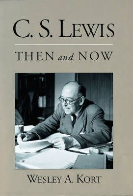 C.S.Lewis Then and Now