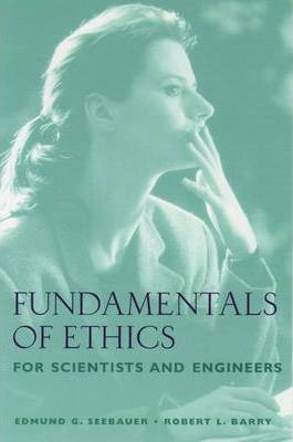 """Instructor's Manual for """"Fundamentals of Ethics for Scientists and Engineers"""""""