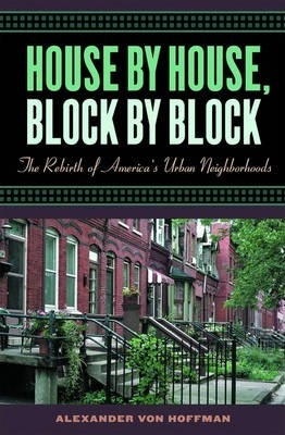 House by House Block by Block the Rebirth of Americas Urban