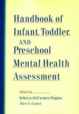 Handbook of Infant, Toddler, and Preschool Mental Health Assessment
