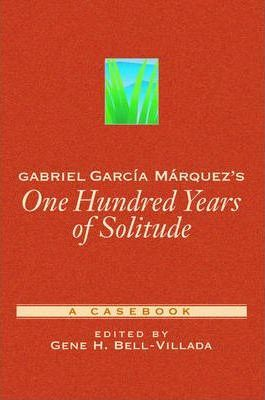 """Gabriel Garcia Marquez's """"One Hundred Years of Solitude"""""""