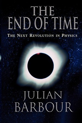 The End of Time : the Next Revolution in Physics