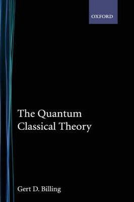 The Quantum Classical Theory