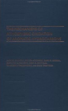 The Mechanisms of Atmospheric Oxidation of the Aromatic Hydrocarbons