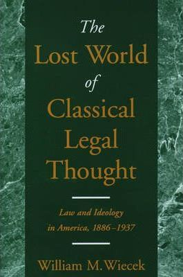 The Lost World of Classical Legal Thought