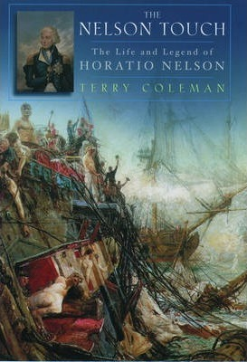Nelson Touch: the Life and the Legend of Admiral Horatio