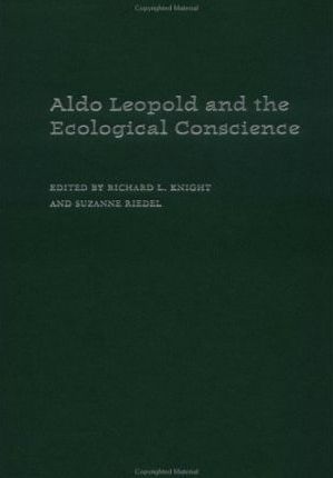 Aldo Leopold and an Ecological Conscience