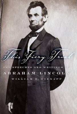 The Speeches and Writing of Abraham Lincoln