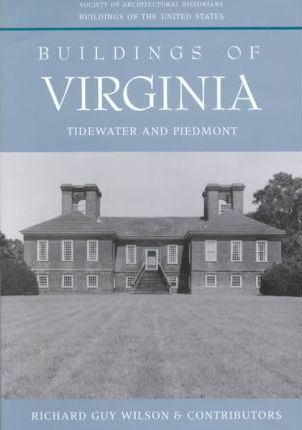 Buildings of Virginia: Tidewater and Piedmont v.1