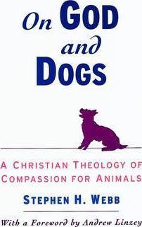 On God and Dogs : A Christian Theology of Compassion for Animals