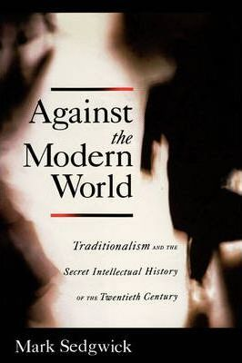 Against the Modern World