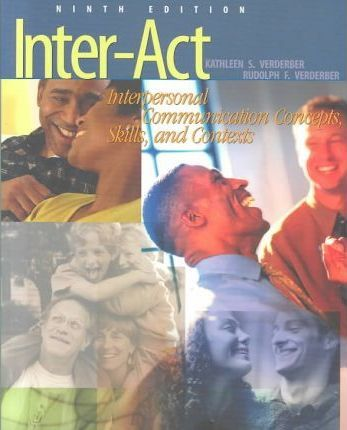 Inter-Act - Interpersonal Communication Concepts, Skills and Contexts
