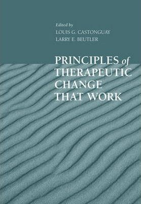 Principles of Therapeutic Change That Work