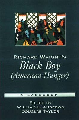 "Richard Wright's ""Black Boy (American Hunger)"""