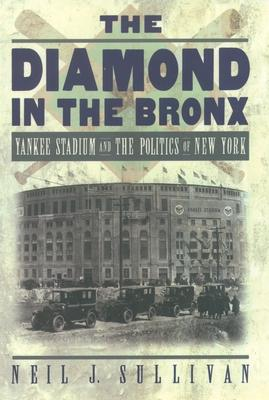 Diamond in the Bronx Yankee Stadium and the Politics of New