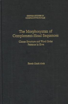 The Morphosyntax of Complement Head Sequences