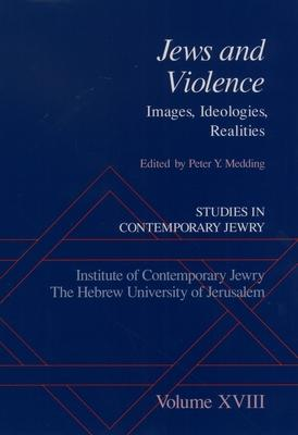 Studies in Contemporary Jewry: Studies in Contemporary Jewry, Volume XVIII: Jews and Violence