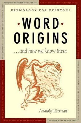 Word Origins ... And How We Know Them