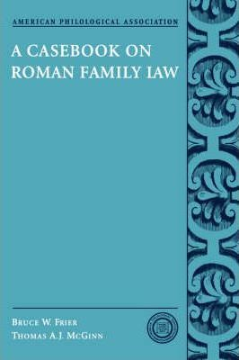 A Casebook on Roman Family Law