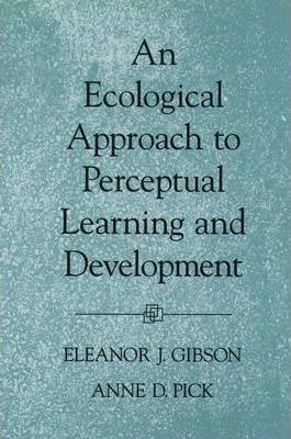An Ecological Approach to Perceptual Learning and Development
