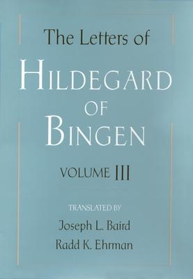 The Letters of Hildegard of Bingen: The Letters of Hildegard of Bingen