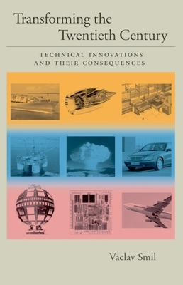 Transforming the Twentieth Century: Technical Innovations and Their Consequences