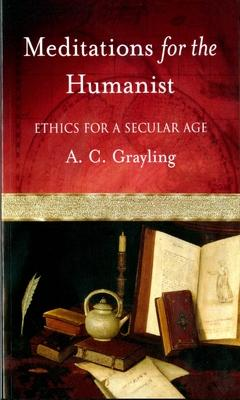 Meditations for the Humanist Ethics for a Secular Age