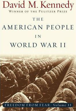 Freedom From Fear: Part 2: The American People in World War II