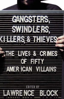 Gangsters, Swindlers, Killers, and Thieves