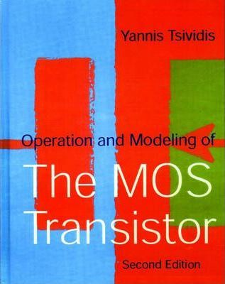 Operation and Modelling of the MOS Transistor