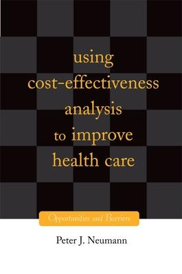 Using Cost-Effectiveness Analysis to Improve Health Care