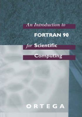 An Introduction to Fortran 90 for Scientific Computing