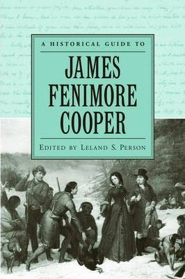 A Historical Guide to James Fenimore Cooper