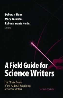 A Field Guide for Science Writers