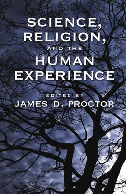 Science, Religion, and the Human Experience