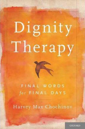 Dignity Therapy - Harvey Max Chochinov