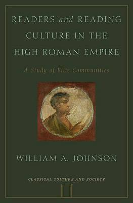 Readers and Reading Culture in the Early Roman Empire